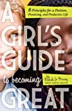 A Girl's Guide to Becoming Great, Rhonda G. Mincey, 1618633937
