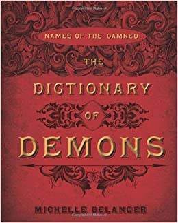 Amazon com: The Dictionary of Demons: Names of the Damned
