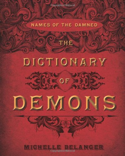 The Dictionary of Demons: Names of the Damned (List Of Angel Names In The Bible)
