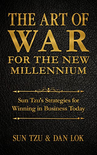 [B.O.O.K] The Art of War for the New Millennium: Sun Tzu's Strategies for Winning In Business Today [R.A.R]