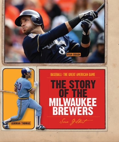 The Story of the Milwaukee Brewers (Baseball: The Great American Game) pdf epub