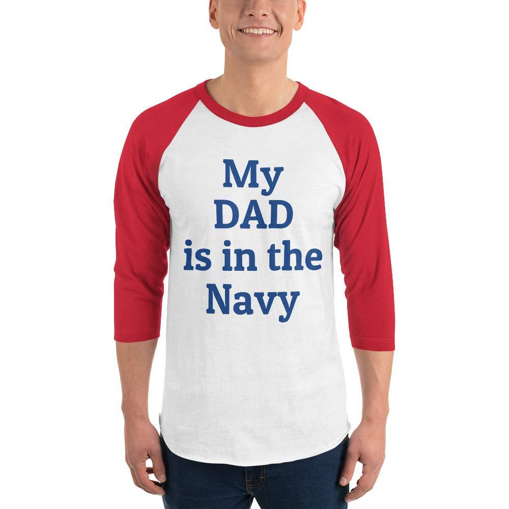 My Dad is in The Navy 3//4 Sleeve Raglan Shirt