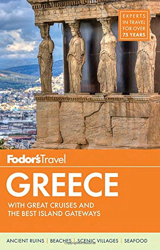Fodor's Greece: with Great Cruises & the Best Islands (Full-color Travel Guide)