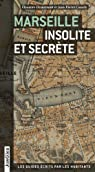 Marseille insolite et secrète par Desurmont