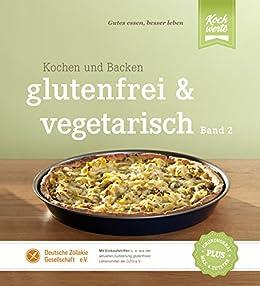 glutenfrei und vegetarisch kochen und backen band 2 german edition ebook birgit w schenbach. Black Bedroom Furniture Sets. Home Design Ideas