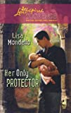 Her Only Protector, Lisa Mondello, 037344303X