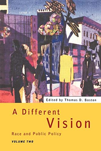 A Different Vision - Vol 2: Race and Public Policy, Volume 2