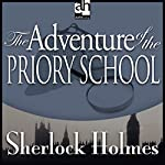 Sherlock Holmes: The Adventure of the Priory School | Arthur Conan Doyle