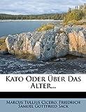 Kato Oder Ãœber das Alter..., Marcus Tullius Cicero, 1272927237
