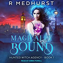 Magically Bound: Hunted Witch Agency, Book 1 Audiobook by Rachel Medhurst Narrated by Emma Powell