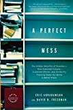 download ebook a perfect mess: the hidden benefits of disorder--how crammed closets, cluttered offices, and on-the-fly planning make the world a better place by eric abrahamson (2008-01-08) pdf epub