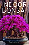 img - for Indoor Bonsai by Paul Lesniewicz (2005-02-01) book / textbook / text book