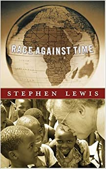 Book Race Against Time (CBC Massey Lectures Series) by Stephen Lewis (2005-10-18)