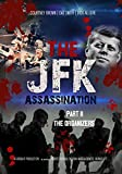 JFK Assassination: Part 2 - The Organizers (A Farsight Project)