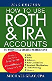 How to Use Roth & IRA Accounts to Provide a Secure Retirement