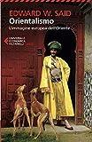 Orientalismo. L'immagine europea dell'Oriente (Universale economica. Saggi)