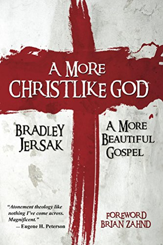 A more christlike god a more beautiful gospel kindle edition by a more christlike god a more beautiful gospel by jersak bradley fandeluxe Gallery