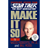 Make It So: Leadership Lessons from Star Trek: The Next Generation: Leadership for the Next Generation