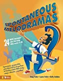 Spontaneous Melodramas, Doug Fields and Laurie Polich, 0310233003