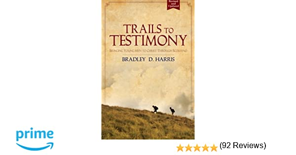 Amazon trails to testimony bringing young men to christ amazon trails to testimony bringing young men to christ through scouting 9781517039592 bradley d harris books fandeluxe Images