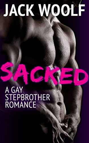 Sacked: A Gay Stepbrother Romance