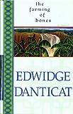 The Farming of Bones, Edwidge Danticat, 0786217324