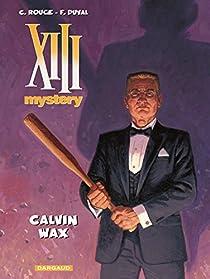 XIII Mystery, tome 10 : Calvin Wax par Duval
