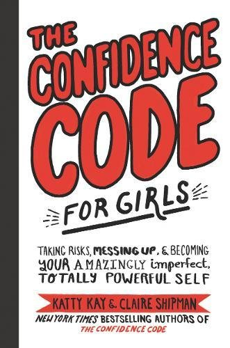 New used books for books the confidence code for girls taking risks messing up and becoming your amazingly imperfect totally powerful self 2018 fandeluxe Image collections