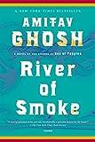 River of Smoke: A Novel (The Ibis Trilogy)