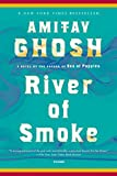 River of Smoke: A Novel (The Ibis Trilogy)