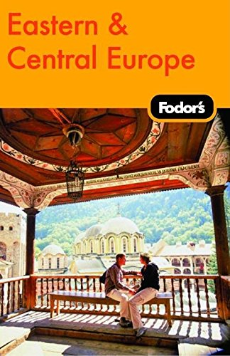 Fodor's Eastern & Central Europe, 21st Edition (Travel Guide)