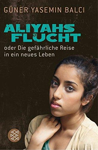 Aliyahs Flucht: oder Die gefährliche Reise in ein neues Leben