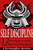 img - for Self-Discipline: 12 Strategies to Easily Gain More Self-Discipline (Includes Free Books and my No.1 Secret to Success) (Self-Discipline, Develop ... Self-Belief, Motivation, Dreams, Self-Esteem) book / textbook / text book