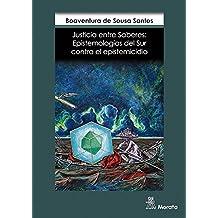 Justicia entre saberes: Epistemologías del Sur contra el epistemicidio (Spanish Edition)