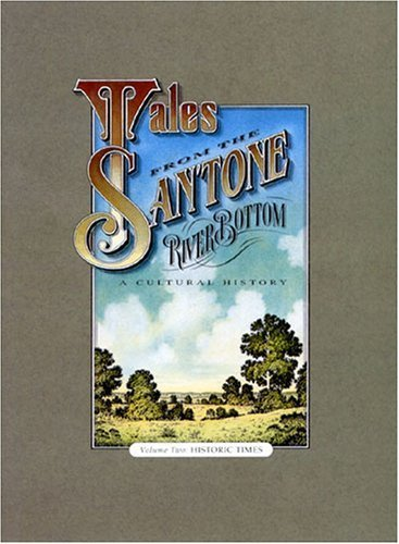 Time San Antonio Texas Usa (Tales From the San'tone River Bottom: Historic Times (Series, No. 3, Volume 2))