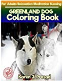 GREENLAND DOG Coloring book for Adults Relaxation  Meditation Blessing: Sketches Coloring Book Grayscale Pictures