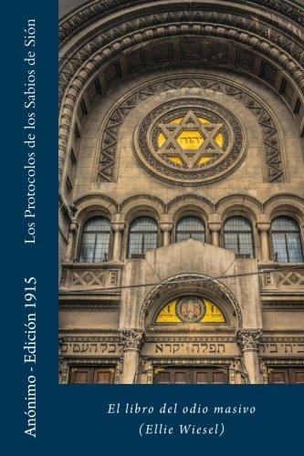 Los Protocolos de los Sabios de Sión: El libro del odio masivo (Ellie Wiesel) (Spanish - Gomez Javier