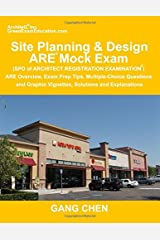 Site Planning & Design ARE Mock Exam (SPD of Architect Registration Exam): ARE Overview, Exam Prep Tips, Multiple-Choice Questions and Graphic ... and Explanations (ARE Mock Exam series) Paperback