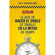 Scrum: El arte de hacer el doble de trabajo en la mitad de tiempo (Alta Definición)