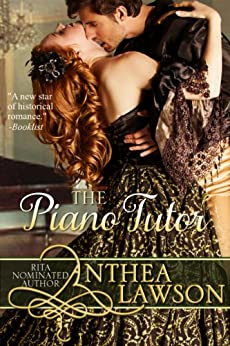 The Piano Tutor - A Spicy Regency Short Story (Music of the Heart) by [Lawson, Anthea]