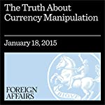 The Truth About Currency Manipulation: Congress and the Trans-Pacific Partnership | C. Fred Bergsten