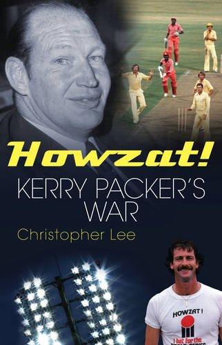 Howzat!: Kerry Packer's War