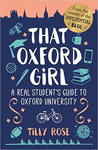That Oxford Girl A Real Students Guide to Oxford University
