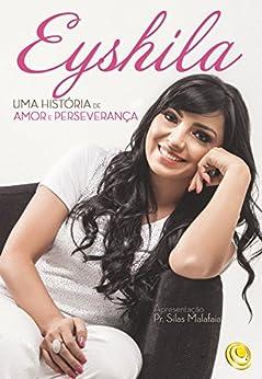 Eyshila: Uma história de amor e perseverança por [Santos, Eyshila]