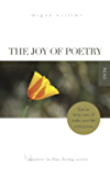 The Joy of Poetry: How to Keep, Save & Make Your Life With Poems (Masters in Fine Living Series)