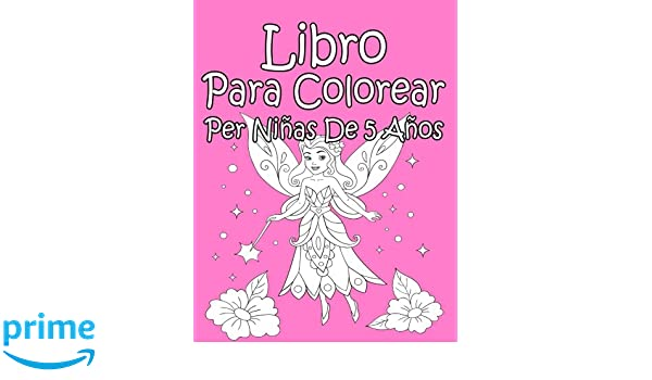 Libro Para Colorear Per Niñas De 5 Años (Spanish Edition): AP Libro Para Colorear: 9781981826261: Amazon.com: Books