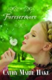 Forevermore, Cathy Marie Hake, 0764203185