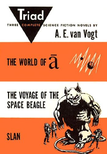 Triad: Three Complete Science Fiction Novels (The World of Null-A, The Voyage of the Space Beagle, Slan)