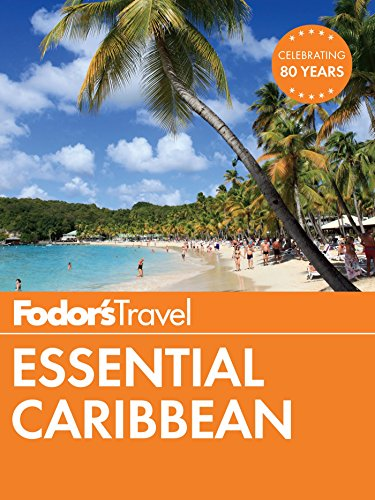 Fodor's Essential Caribbean (Full-color Travel Guide Book 1)