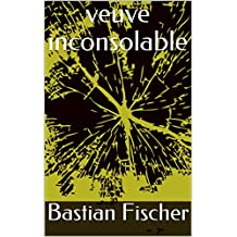 veuve inconsolable (French Edition)